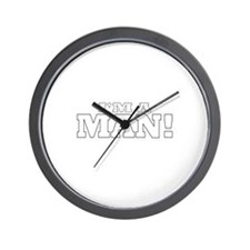 I'm a Man! Wall Clock