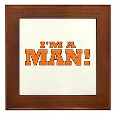 I'm a Man! Framed Tile