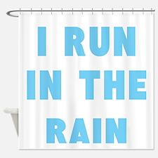 I Run in the Rain Shower Curtain