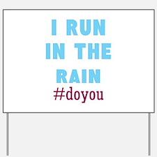 I Run in the Rain #doyou Yard Sign