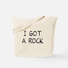 I Got a Rock Tote Bag