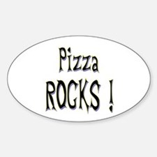 Pizza Rocks ! Oval Decal