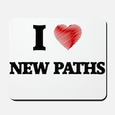 I Love New Paths Mousepad