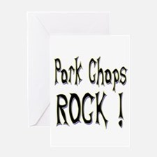 Pork Chops Rock ! Greeting Card