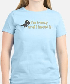 Im T Rexy and I know i T-Shirt