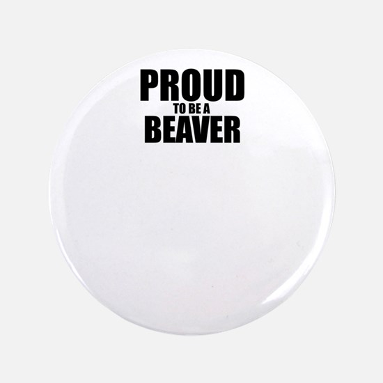 Proud to be BEAVER Button