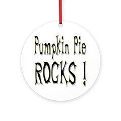 Pumpkin Pie Rocks ! Ornament (Round)
