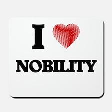 I Love Nobility Mousepad