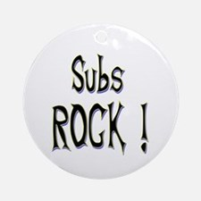 Subs Rock ! Ornament (Round)
