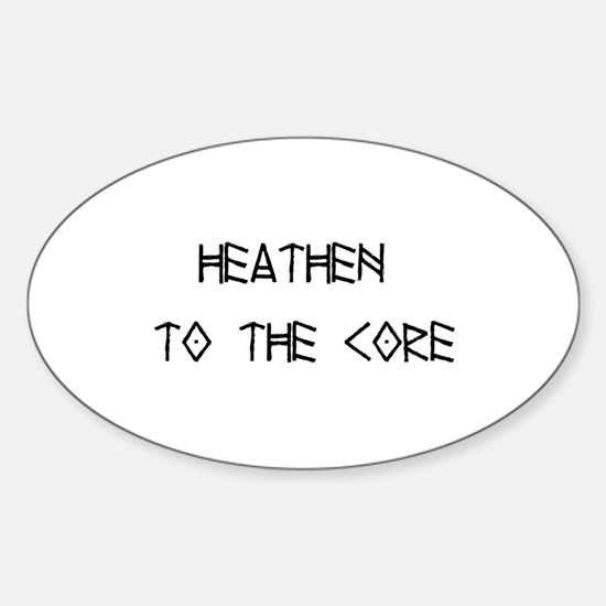 Heathen to the Core Oval Decal