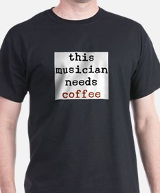 musician needs coffee T-Shirt
