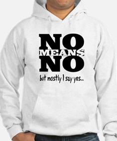 NO Means...but yes Hoodie