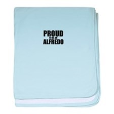 Proud to be ALFREDO baby blanket