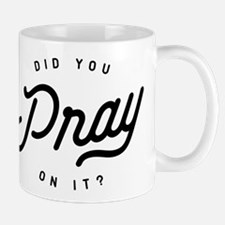 Pray On It Small Mugs