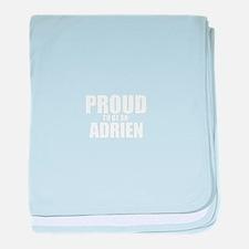 Proud to be ADRIEN baby blanket