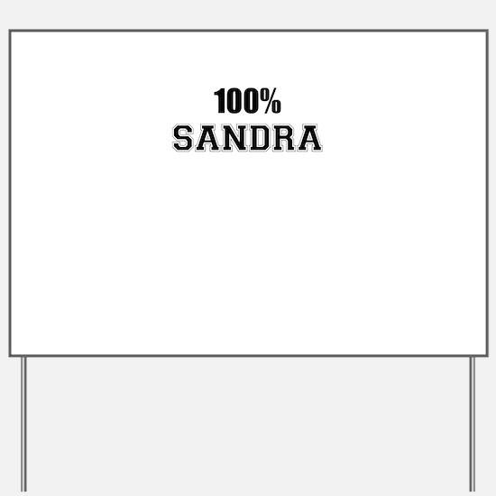 100% SANDRA Yard Sign