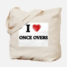 I Love Once-Overs Tote Bag