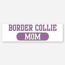 Border Collie Mom Bumper Bumper Bumper Sticker