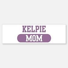 Kelpie Mom Bumper Car Car Sticker