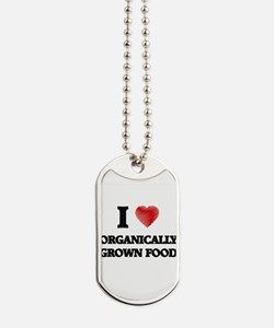 I Love Organically Grown Food Dog Tags