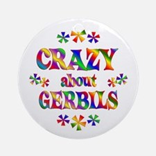 Crazy About Gerbils Round Ornament