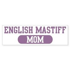 English Mastiff Mom Bumper Bumper Sticker