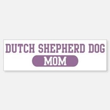 Dutch Shepherd Dog Mom Bumper Bumper Bumper Sticker