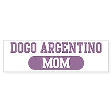 Dogo Argentino Mom Bumper Bumper Sticker