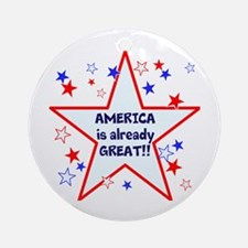America is already great, vote 2016 Round Ornament