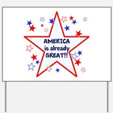 America is already great, vote 2016 Yard Sign