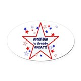 America is already great Oval Car Magnets