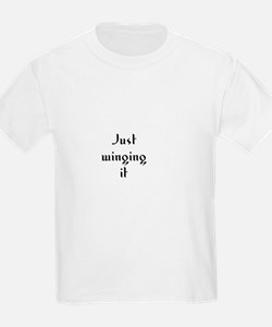 Just winging it T-Shirt