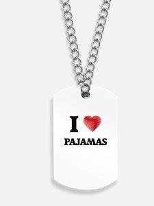 I Love Pajamas Dog Tags