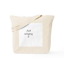 Just winging it Tote Bag