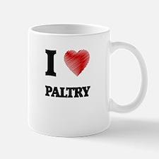 I Love Paltry Mugs