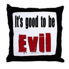 It's good to be evil Throw Pillow