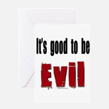 It's good to be evil Greeting Card