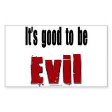 It's good to be evil Rectangle Decal
