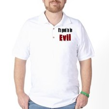 It's good to be evil T-Shirt