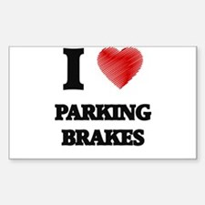I Love Parking Brakes Decal