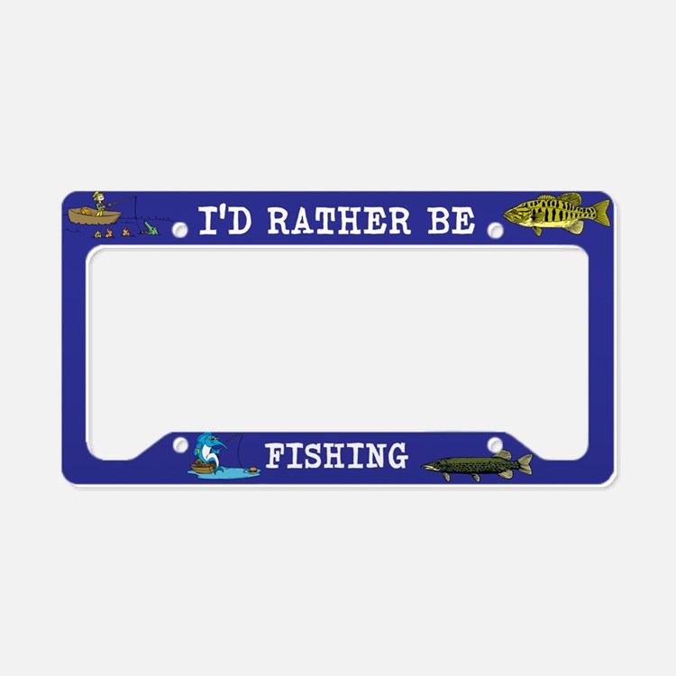 I'd Rather Be Fishing License Plate Holder