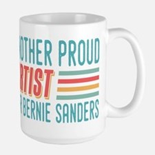 Another Proud Artist For Bernie Mugs