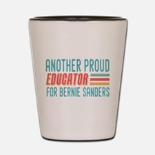 Another Proud Educator For Bernie Shot Glass
