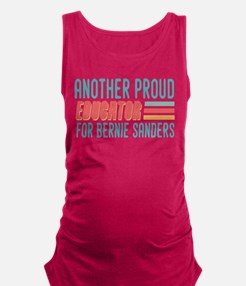 Another Proud Educator For Bernie Maternity Tank T