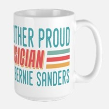 Another Proud Musician For Bernie Mugs