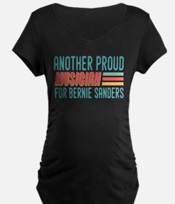 Another Proud Musician For Bernie Maternity T-Shir