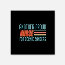 Another Proud Nurse For Bernie Sticker
