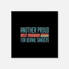 Another Proud West Virginian For Bernie Sticker