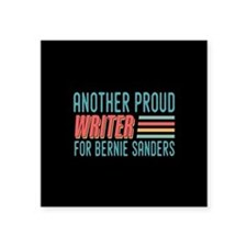 Another Proud Writer For Bernie Sticker