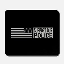 Support Our Police: Black U.S. Flag Mousepad